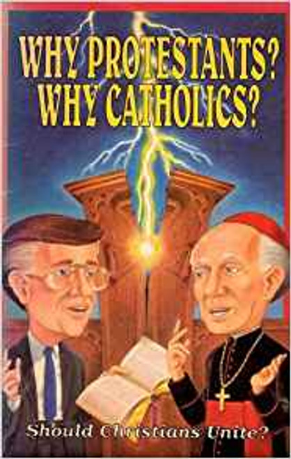 Why Protestants? Why Catholics? Should Christians Unite? by Inspiration Books East