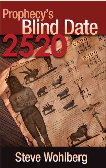 Prophecy's Blind Date 2520 by Steve Wohlberg