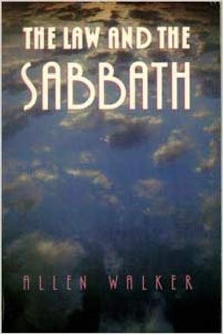 The Law & The Sabbath by Allen Walker