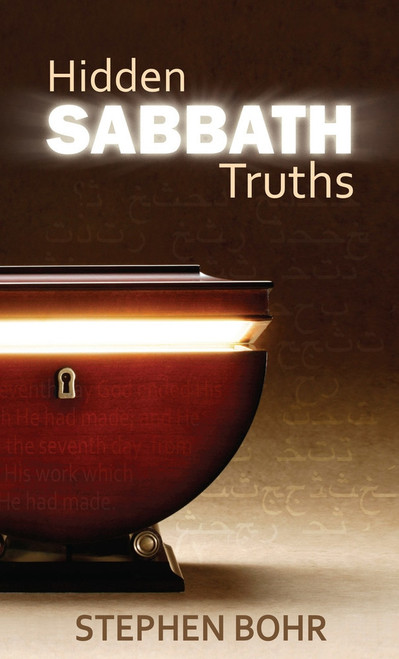 Hidden Sabbath Truths by Stephen Bohr
