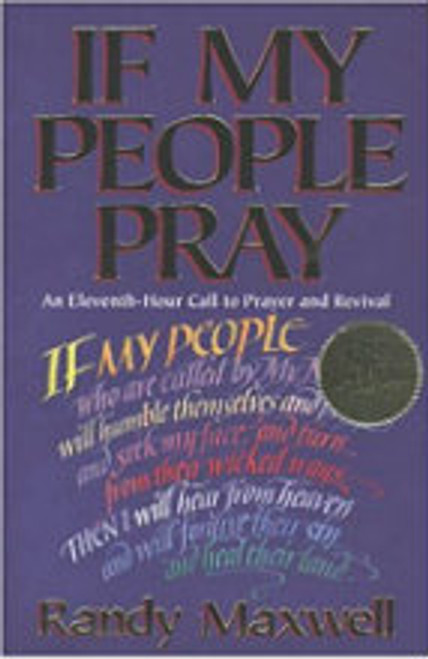 If My People Pray by Randy Maxwell