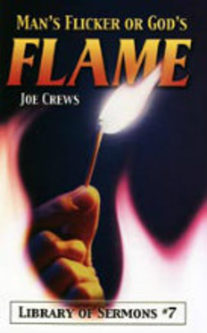Man's Flicker or God's Flame by Joe Crews