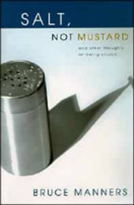 Salt, Not Mustard by Bruce Manners