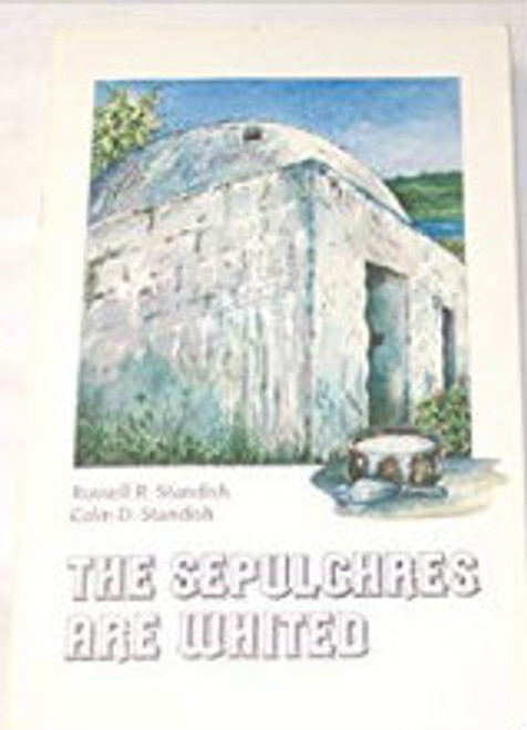 The Sepulchres Are Whited