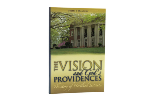 The Vision and God's Providences - The Story of Hartland Institute by Standish