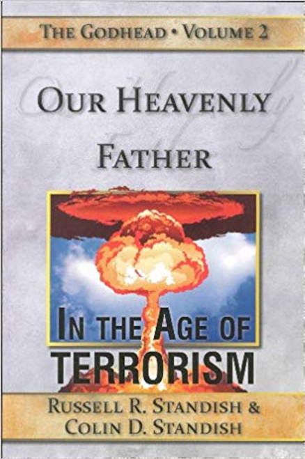 Godhead Volume 2: Our Heavenly Father - In The Age of Terrorism by Standish