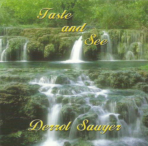 Taste and See CD by Derrol Sawyer