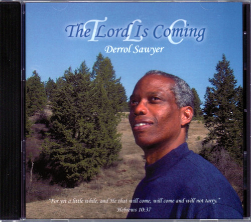 The Lord is Coming CD by Derrol Sawyer