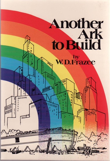 Another Ark to Build by W.D. Frazee