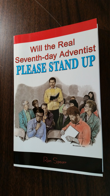 Will the Real Seventh-Day Adventist Please Stand Up? by Ron Spear