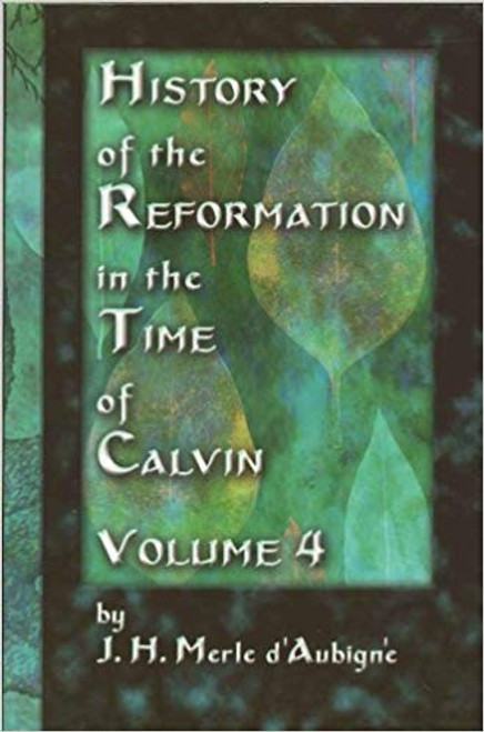 History of the Reformation in the Time of Calvin, Vol. 4