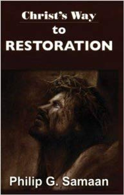Christ's Way to Restoration by Philip Samaan