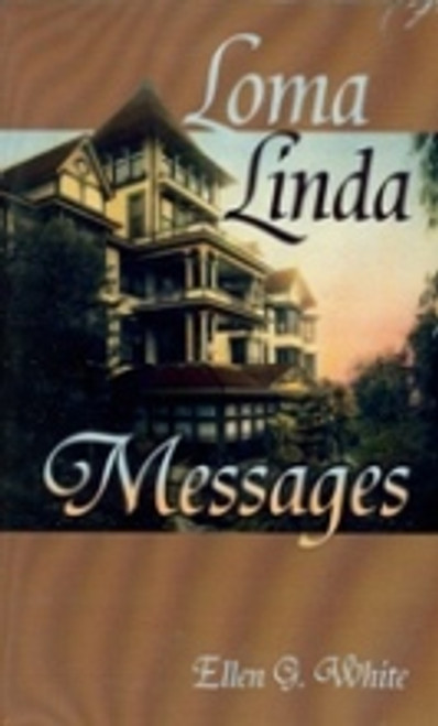 Loma Linda Messages