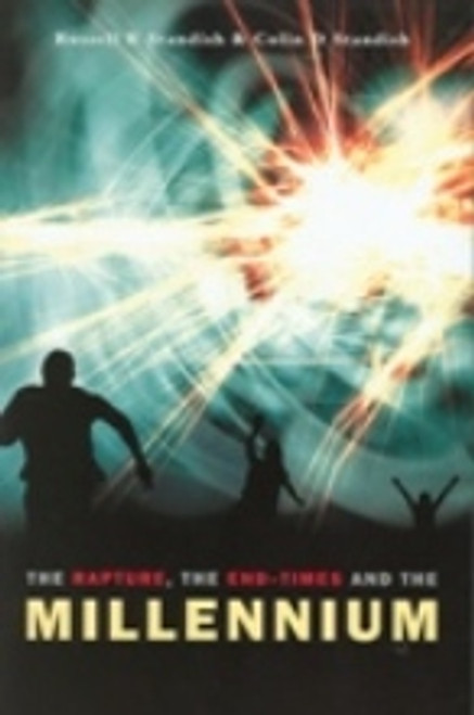 The Rapture, End-Times & Millennium by Standish