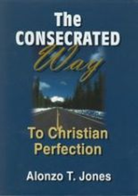 The Consecrated Way by A.T. Jones