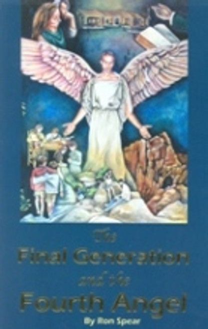 Final Generation & The Fourth Angel by Ron Spear