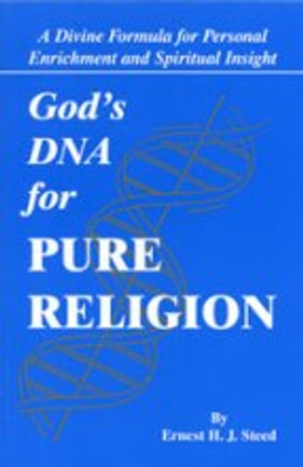 God's DNA for Pure Religion by Ernest H. J. Steed
