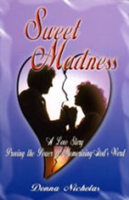 Sweet Madness (Book) A love story proving the power of memorizing  God's Word!