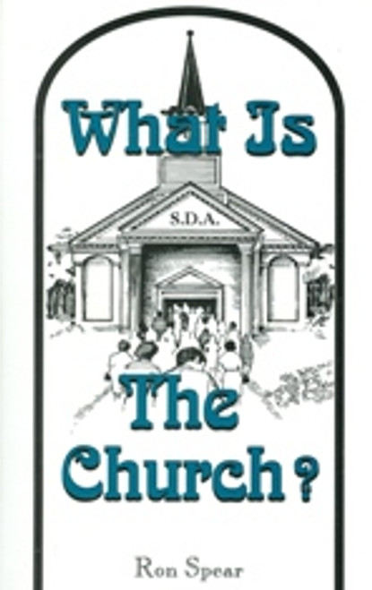 What Is the Church by Ron Spear