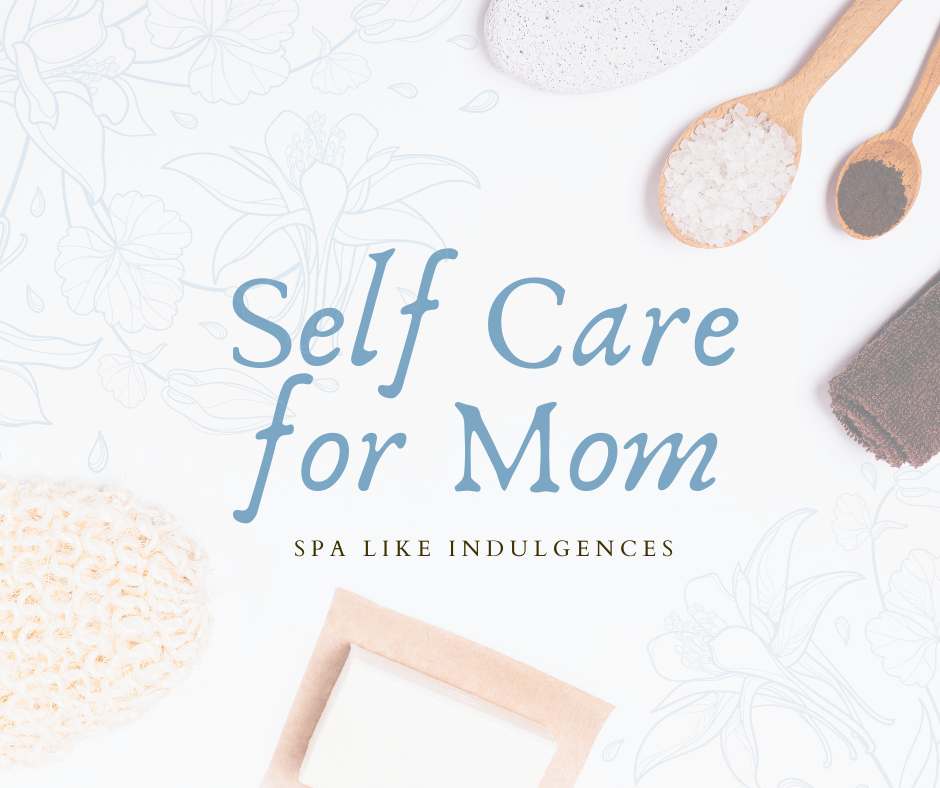 Self Care Mother's Day Gifts