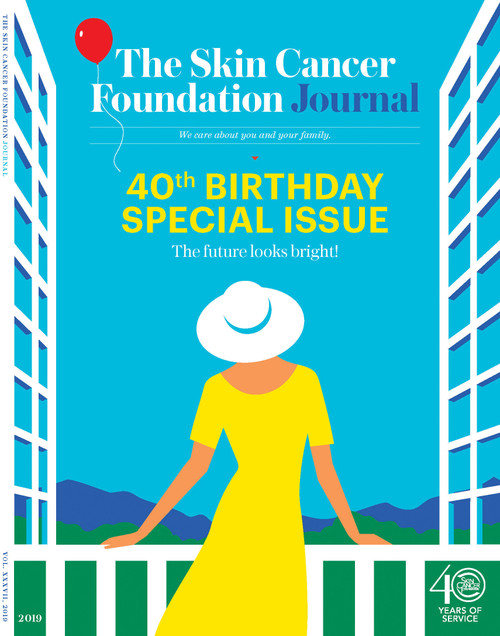 The Skin Cancer Foundation Journal 2019 40th Birthday Special Issue - PDF Download