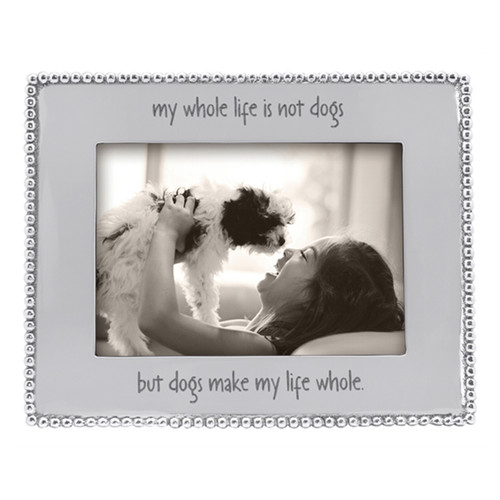 Mariposa 5 x 7 My Whole Life Is Not Dogs Beaded Frame