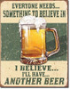 Believe in Something Metal Sign