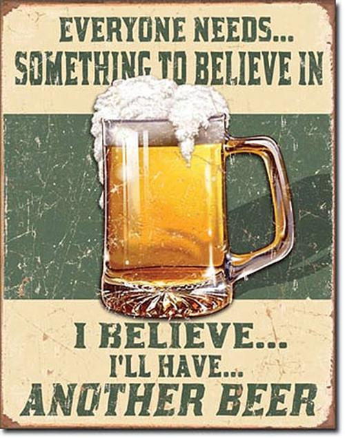 Believe in Something Metal Sign