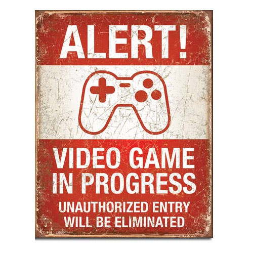 Video Game In Progress Metal Sign