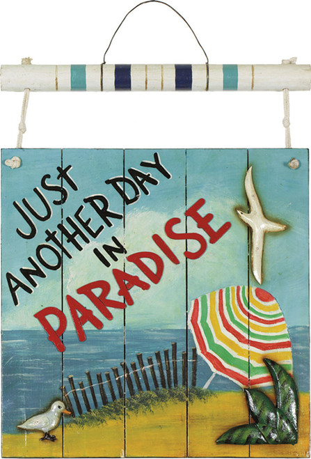 Just Another Day In Paradise Outdoor Sign