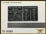 P/N 73-31303 - PLATE - FLIGHT RESTRICTIONS INSTRUCTION
