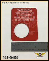 P/N - 104-54153 - PLATE - IGNITION PLUG WARNING