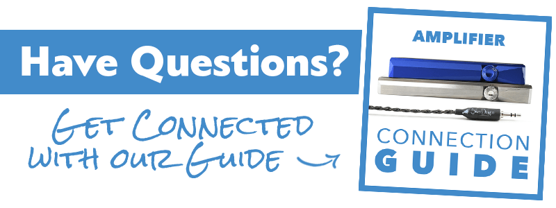 Have questions? Get connected with our Amplifier Connection Guide