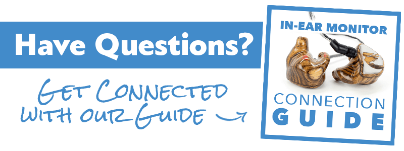Have questions? Get connected with our IEM Connection Guide
