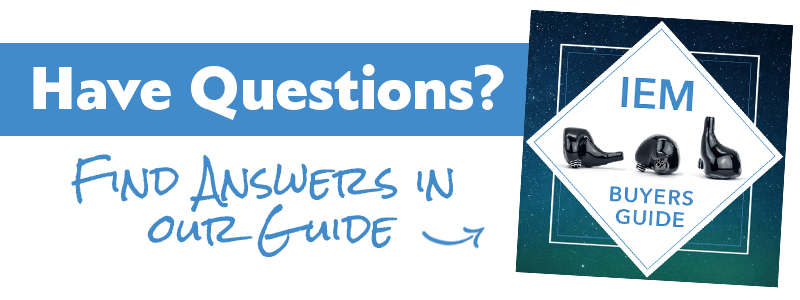 Have questions? Find answers in our IEM Buyers Guide