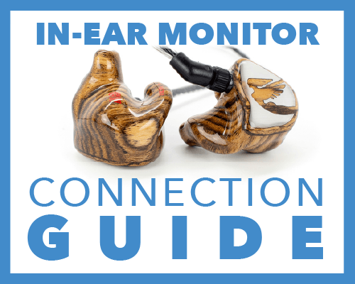 In-Ear Monitor Connection Guide