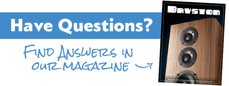 Have questions? Find answers in our Bryston Magazine guide