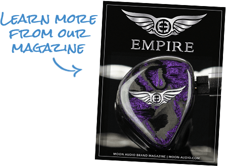 Learn more from our Empire Ears Magazine guide