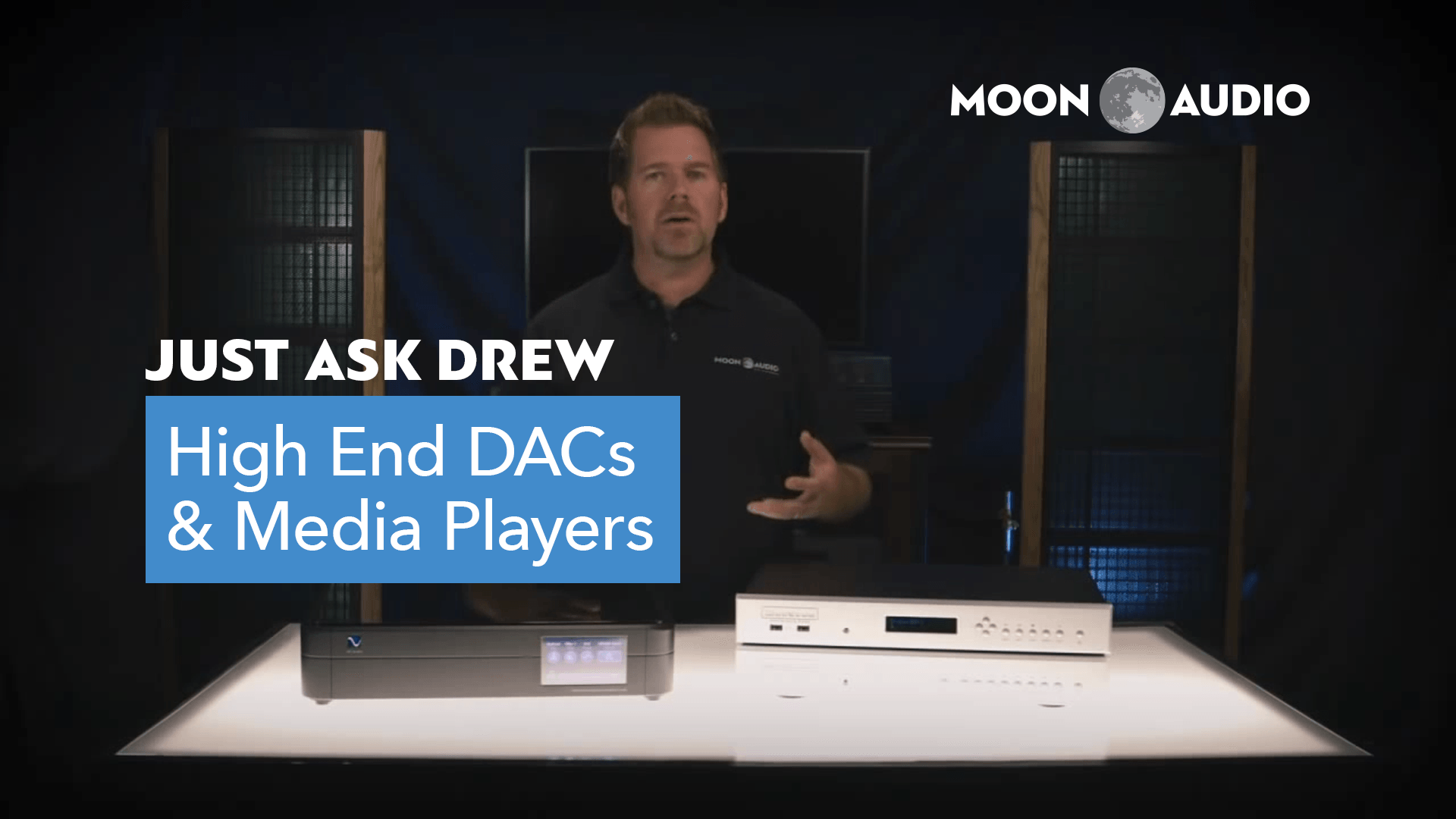 Drew Explains High End DACs and Media Players Video