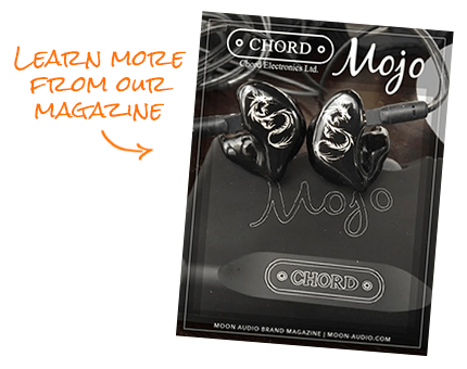 Learn More in our Chord Mojo Magazine