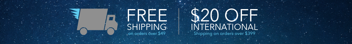 Free Shipping to US for orders over $49 & $20 off International orders over $399