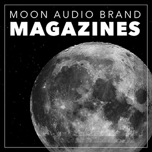 Moon Audio Brand Magazines
