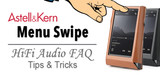 Astell & Kern Music Players Menu Swipe Tip