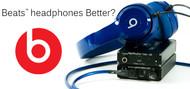 Beats Headphones Better?