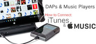 iTunes Connection to Music Players or DAPs