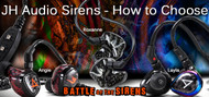JH Audio Siren Series IEMs - How to Choose