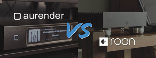 How to Choose Your Music Streaming Ecosystem: Aurender vs. Roon