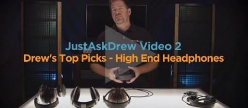 Just Ask Drew: Video 2 - High End Headphone Picks