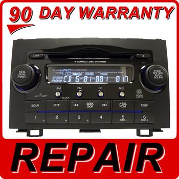 REPAIR 07 08 09 10 11 Honda CRV CR-V Radio and 6 CD Player FIX YOUR RADIO