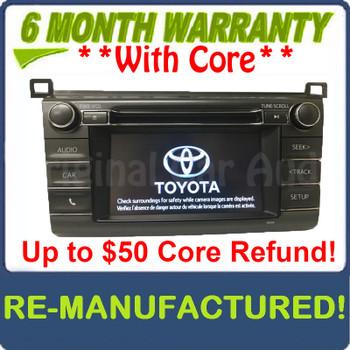REMANUFACTURED 2013 - 2018 Toyota Rav4 AM FM Radio OEM Touchscreen Bluetooth Unit 1000327